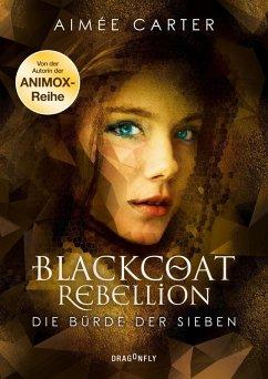 Die Bürde der Sieben / Blackcoat Rebellion Bd.2 (eBook, ePUB) - Carter, Aimée