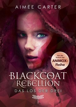 Das Los der Drei / Blackcoat Rebellion Bd.1 (eBook, ePUB) - Carter, Aimée