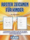 Wie man skizziert (Raster zeichnen für Kinder - Flächen): Dieses Buch bringt Kindern bei, wie man Comic-Tiere mit Hilfe von Rastern zeichnet