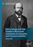Henry George and How Growth in Real Estate Contributes to Inequality and Financial Instability (eBook, PDF)