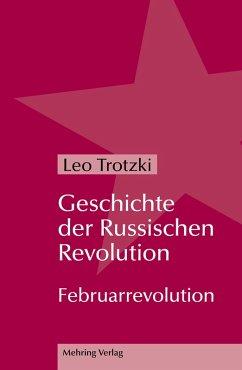 Geschichte der Russischen Revolution (eBook, PDF) - Trotzki, Leo