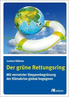 Der grüne Rettungsring (eBook, PDF) - Hübner, Lorenz