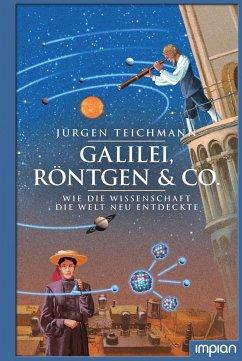 Galilei, Röntgen & Co. - Teichmann, Jürgen