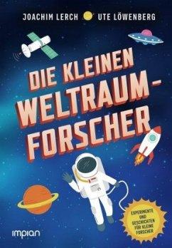 Die kleinen Weltraum-Forscher - Lerch, Joachim;Löwenberg, Ute