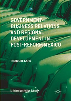 Government-Business Relations and Regional Development in Post-Reform Mexico - Kahn, Theodore