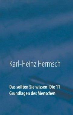 Das sollten Sie wissen: Die 11 Grundlagen des Menschen - Hermsch, Karl-Heinz