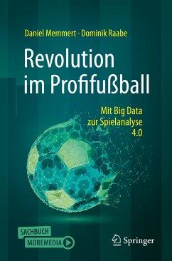 Revolution im Profifußball (eBook, PDF) - Memmert, Daniel; Raabe, Dominik