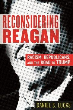 Reconsidering Reagan (eBook, ePUB) - Lucks, Daniel S.