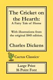 The Cricket on the Hearth (Cactus Classics Large Print)