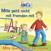 02: Max geht nicht mit Fremden mit / Max übernachtet bei Pauline (MP3-Download)