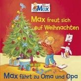 06: Max freut sich auf Weihnachten / Max fährt zu Oma und Opa (MP3-Download)