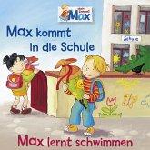 01: Max kommt in die Schule / Max lernt schwimmen (MP3-Download)