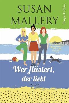 Wer flüstert, der liebt / Mischief Bay Bd.1 (eBook, ePUB) - Mallery, Susan