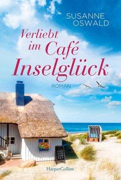 Verliebt im Café Inselglück (eBook, ePUB) - Oswald, Susanne