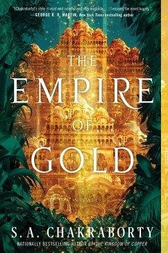 The Empire of Gold (eBook, ePUB) - Chakraborty, S. A.