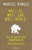 Null Öl. Null Gas. Null Kohle. (Mängelexemplar)