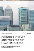 Customer journey analytics for the financial sector. How do customers make decisions regarding their bank?