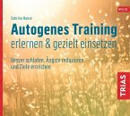 Autogenes Training erlernen & gezielt einsetzen (Hörbuch). CD