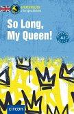 So Long, My Queen!
