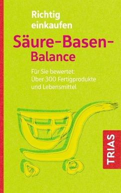 Richtig einkaufen Säure-Basen-Balance - Worlitschek, Michael;Mayr, Peter