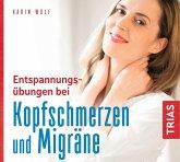 Entspannungsübungen bei Kopfschmerzen und Migräne, 1 Audio-CD
