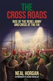The Cross Roads: Rise of the Rebel Army and Crisis at the FAI
