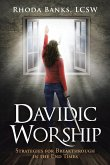 Davidic Worship: Strategies for Breakthrough in the End Times