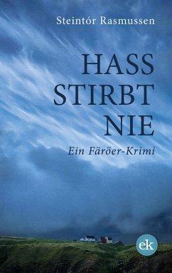 Hass stirbt nie (eBook, ePUB) - Rasmussen, Steintór