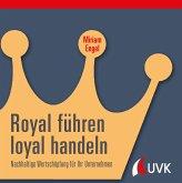 Royal führen, loyal handeln (eBook, PDF)