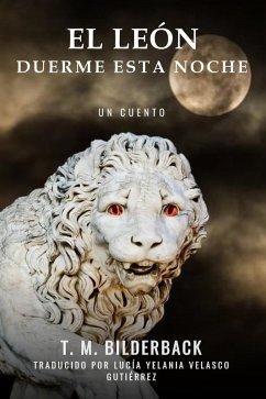 El León Duerme Esta Noche - Un Cuento (Colonel Abernathys Tales, #1)