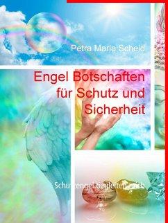 Engel Botschaften für Schutz und Sicherheit (eBook, ePUB)