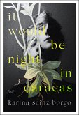 It Would Be Night in Caracas (eBook, ePUB)