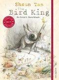 The Bird King: An Artist's Sketchbook