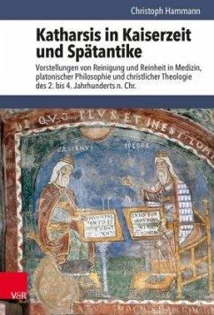 Katharsis in Kaiserzeit und Spätantike - Hammann, Christoph