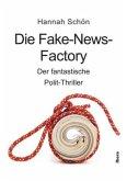 Die Fake-News-Factory