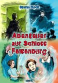 Abenteuer auf Schloss Felsenburg