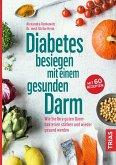Diabetes besiegen mit einem gesunden Darm