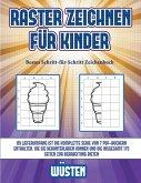 Bestes Schritt-für-Schritt Zeichenbuch (Raster zeichnen für Kinder - Wüsten): Dieses Buch bringt Kindern bei, wie man Comic-Tiere mit Hilfe von Raster