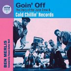 Goin' Off: The Story of the Juice Crew & Cold Chillin' Records
