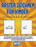 Die besten Bücher für Kinder zum Zeichnen lernen (Raster zeichnen für Kinder - Autos): Dieses Buch bringt Kindern bei, wie man Comic-Tiere mit Hilfe v