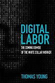 Digital Labor: The Coming Demise of the White Collar Worker