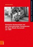 Polnische Komponisten bei den Internationalen Ferienkursen für Neue Musik Darmstadt um 1960