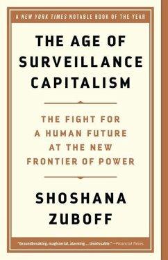 The Age of Surveillance Capitalism - Zuboff, Shoshana