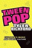 Tween Pop: Children's Music and Public Culture