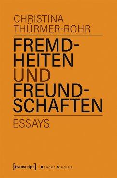 Fremdheiten und Freundschaften (eBook, PDF) - Thürmer-Rohr, Christina
