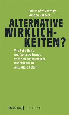 Alternative Wirklichkeiten? (eBook, PDF) - Götz-Votteler, Katrin; Hespers, Simone