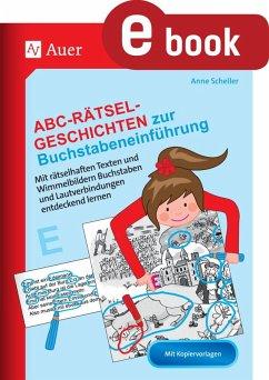 Abc-Rätsel-Geschichten zur Buchstabeneinführung (eBook, PDF) - Scheller, Anne