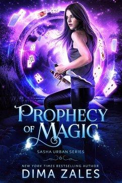 Prophecy of Magic (Sasha Urban Series, #6) (eBook, ePUB) - Zales, Dima; Zaires, Anna