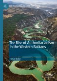 The Rise of Authoritarianism in the Western Balkans (eBook, PDF)