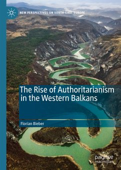 The Rise of Authoritarianism in the Western Balkans (eBook, PDF) - Bieber, Florian